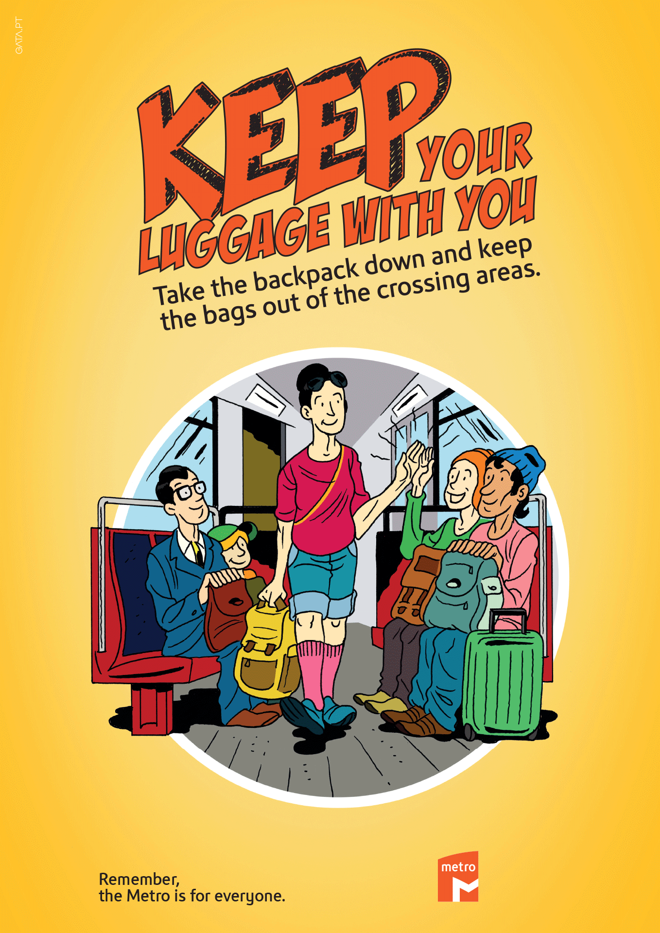"Poster for the ""Remember, the Metro is for everyone"" campaign with a cartoon image remembering to keep your luggage with you, with the following message ""Take the backpack down and keep the bags out the crossing areas."""