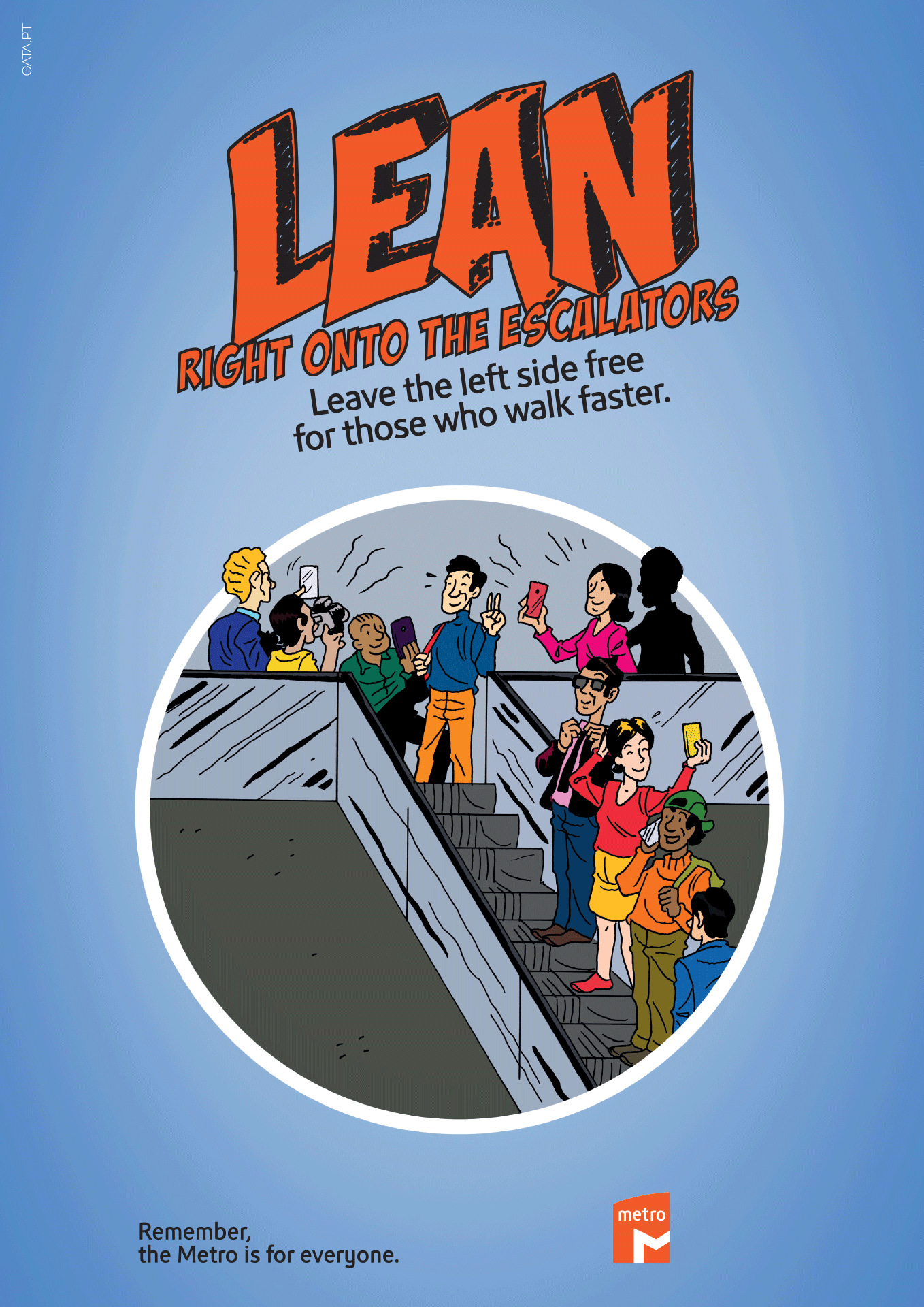 "Poster for the ""Remember, the Metro is for everyone"" campaign with a cartoon image remembering to lean right onto the escalators, with the following message "" Leave the left side free for those who walk faster."""