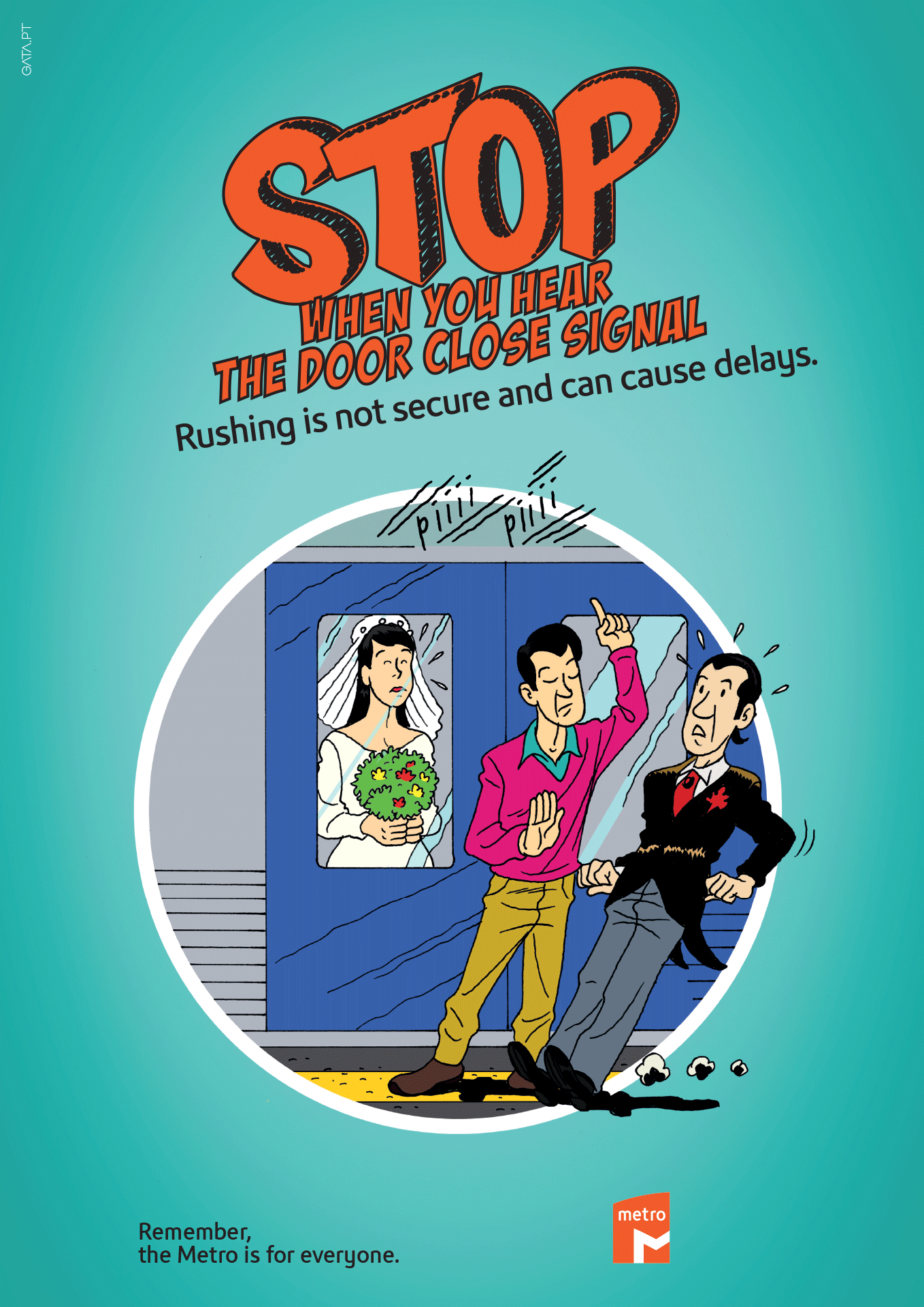 "Poster for the ""Remember, the Metro is for everyone"" campaign with a cartoon image remembering to stop when you hear the door close signal, with the following message ""Rushing is not secure and can cause delays."""