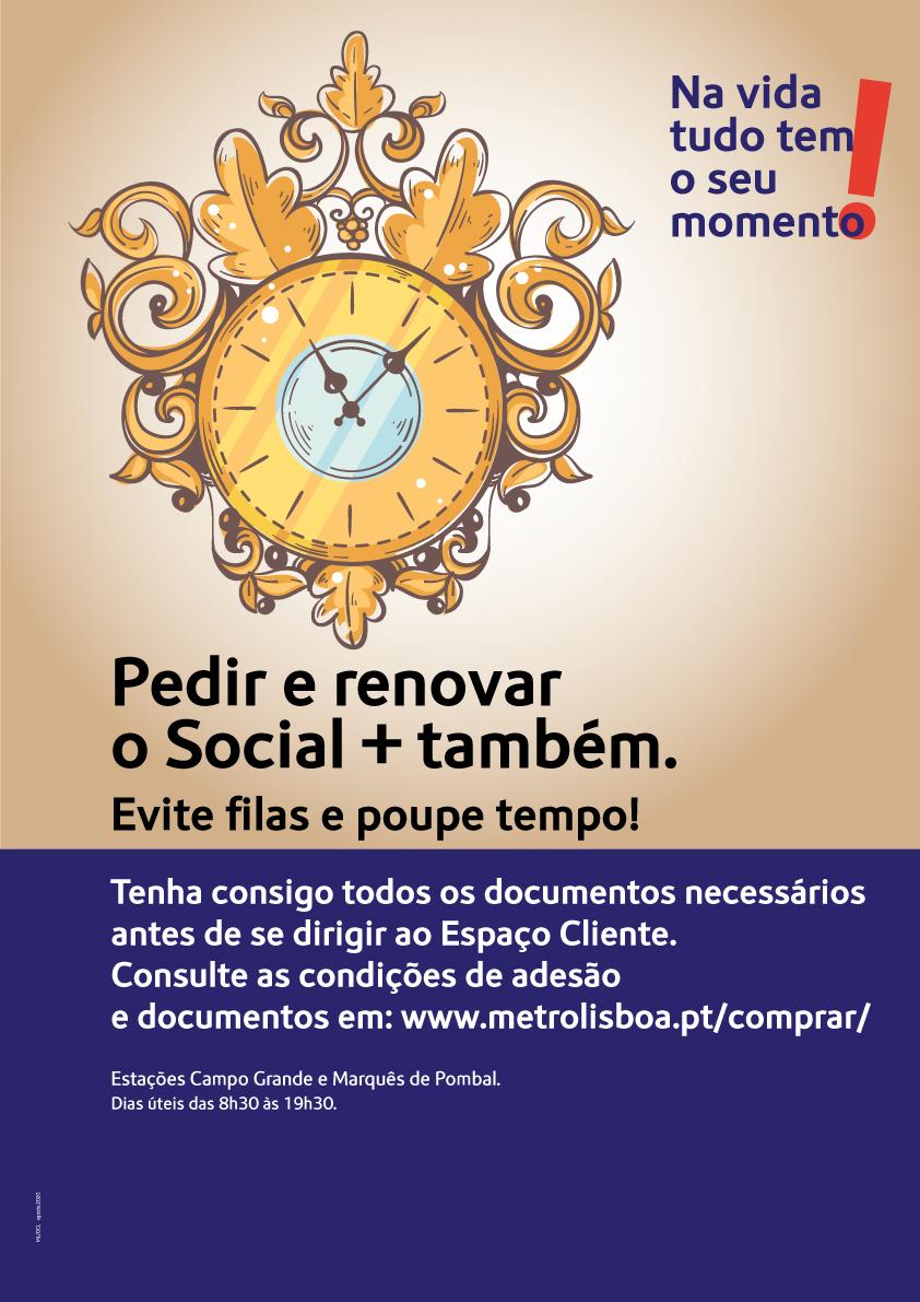 Na vida tudo tem o seu momento. Pedir e renovar o Social + também. Evite filas e poupe tempo!